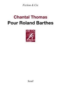 Chantal Thomas - Pour Roland Barthes.