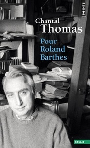Chantal Thomas - Pour Roland Barthes.