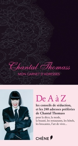 Chantal Thomass, Mon carnet d'adresses