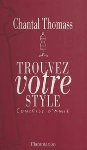 Chantal Thomass et Claire Desserrey - Trouvez votre style - Conseils d'amie.