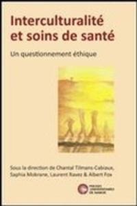 Chantal Tilmans-Cabiaux et Saphia Mokrane - Interculturalité et soins de santé - Un questionnement éthique.