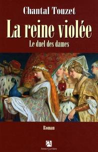 Chantal Touzet - La reine violée Tome 2 : Le duel des dames.