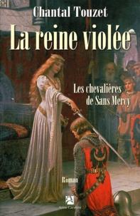 Chantal Touzet - La reine violée Tome 3 : Les chevalières de Sans Mercy.