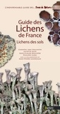 Chantal Van Haluwyn et Juliette Asta - Guide des lichens de France. Lichens des sols.