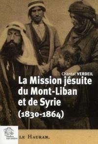Chantal Verdeil - La mission jésuites de Mont-Liban et de Syrie (1830-1864).