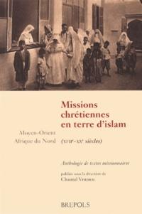 Chantal Verdeil - Missions chrétiennes en terre d'islam (XVIIe-XXe siècles).