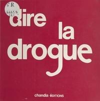 Chantal Veuille et Diane Kolnikoff - Dire la drogue.