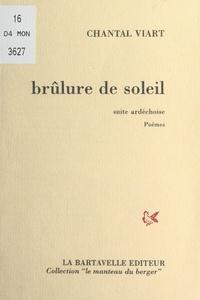 Chantal Viart et Serge Brindeau - Brûlure de soleil - Suite ardéchoise.