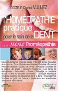 Chantal Vulliez - L'homéopathie pratique pour le soin de la dent.