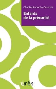Chantal Zaouche Gaudron - Enfants de la précarité.