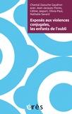 Chantal Zaouche Gaudron et Jean-Jacques Flores - Exposés aux violences conjugales, les enfants de l'oubli. 1 DVD