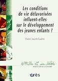 Chantal Zaouche Gaudron et Annie Devault - Les conditions de vie défavorisées influent-elles sur le développement des jeunes enfants ? - Bilan des recherches.
