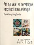 Chantal Zheng et Shun-De Zheng - Art nouveau et céramique architecturale asiatique.
