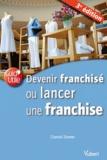 Chantal Zimmer - Devenir franchisé ou lancer une franchise.