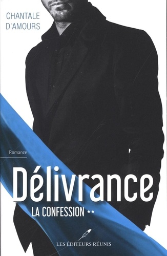 Délivrance  Délivrance T.2. La confession