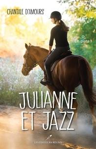 Chantale D'Amours - Julianne et Jazz  : Julianne et Jazz T.1 - En piste !.