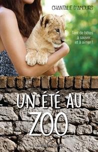 Chantale D'Amours - Un été au zoo.