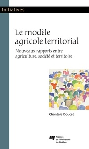 Chantale Doucet - Le modèle agricole territorial - Nouveaux rapports entre agriculture, société et territoire.