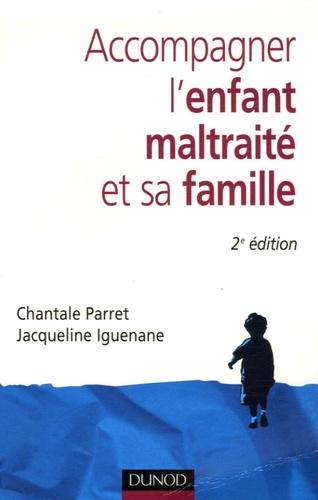 Chantale Parret et Jacqueline Iguenane - Accompagner l'enfant maltraité et sa famille.