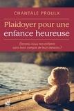 Chantale Proulx - Plaidoyer pour une enfance heureuse.