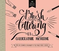 Chantecler - Brush lettering et calligraphie moderne - Avec des exemples d'alphabets et des pages pour s'exercer.