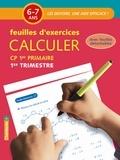 Chantecler - Calculer CP 6-7 ans - Feuilles d'exercices 1er trimestre.