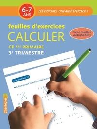 Chantecler - Calculer CP 6-7 ans - Feuilles d'exercices 3e trimestre.