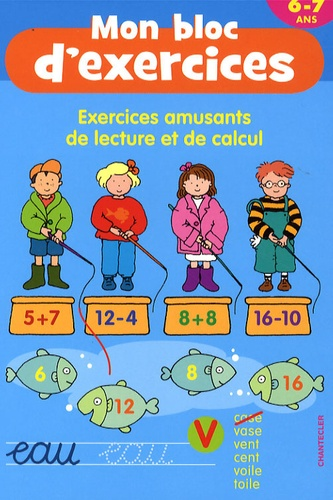 Chantecler - Exercices amusants de lecture et de calcul 6-7 ans.