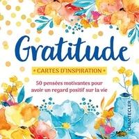 Chantecler - Gratitude - 50 pensées motivantes pour avoir un regard positif sur la vie.