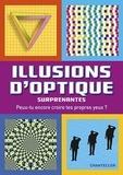 Chantecler - Illusions d'optique surprenantes - Peux-tu encore croire tes propres yeux ?.