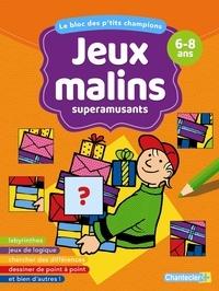 Chantecler - Jeux malins superamusants 6-8 ans.