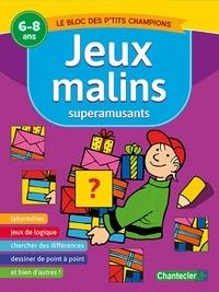 Chantecler - Jeux malins superamusants - 6-8 ans.