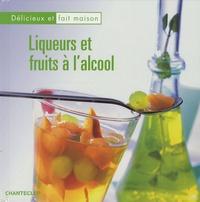 Chantecler - Liqueurs et fruits à l'alcool.