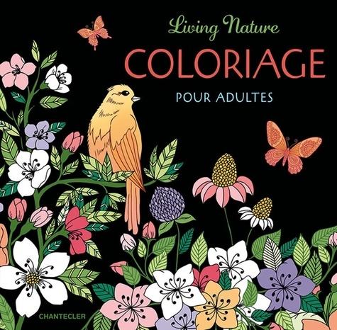 Living Nature Coloriage Pour Adultes De Chantecler Album Livre Decitre