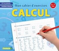 Chantecler - Mon cahier d'exercices CP troisième trimestre, calcul - 6-7ans.