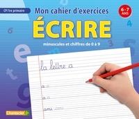 Chantecler - Mon cahier d'exercices - écrire minuscules et chiffres de 0 à 9 - 6-7 ans.