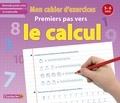 Chantecler - Mon cahier d'exercices premiers pas vers le calcul - 5-6 ans, Grande section.
