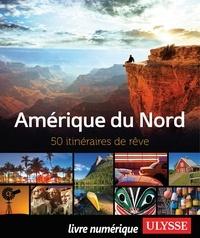 Chanteclerc Tours - Amérique du Nord - 50 itinéraires de rêve.