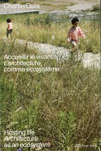 ChantierDalix - Accueillir le vivant - L'architecture comme écosystème.