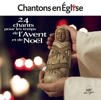Chantons en Eglise - 22 chants pour les temps de l'Avent. 1 CD audio MP3