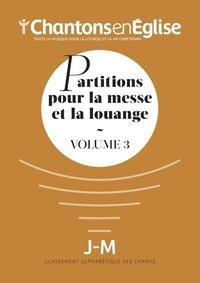 Chantons en Eglise - Partitions pour la messe et la louange - Volume 3.