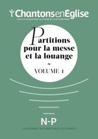 Chantons en Eglise - Partitions pour la messe et la louange - Volume 4.