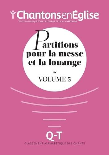 Chantons en Eglise - Partitions pour la messe et la louange - Volume 5.