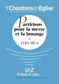 Chantons en Eglise - Partitions pour la messe et la louange - Volume 6.