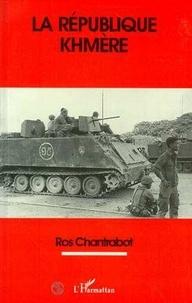 Chantrabot Ros - La République khmère, 1970-1975.