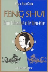 Le Feng Shui pour la beauté et le bien-être. La connaissance secrète des Chinois pour l'harmonie et l'éternelle jeunesse - Chao-Hsiu Chen |