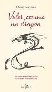 Histoiresdenlire.be Voler comme un dragon - 108 principes du tao pour atteindre vos objectifs Image