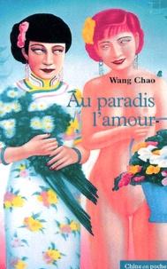Chao Wang - Au Paradis, l'amour.