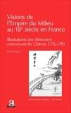 Chao Ying Lee - Visions de l'Empire du Milieu au 18e siècle en France - Illustrations des Mémoires concernant les Chinois (1776-1791).