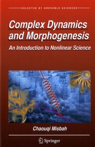 Chaouqi Misbah - Complex Dynamics and Morphogenesis - An Introduction to Nonlinear Science.